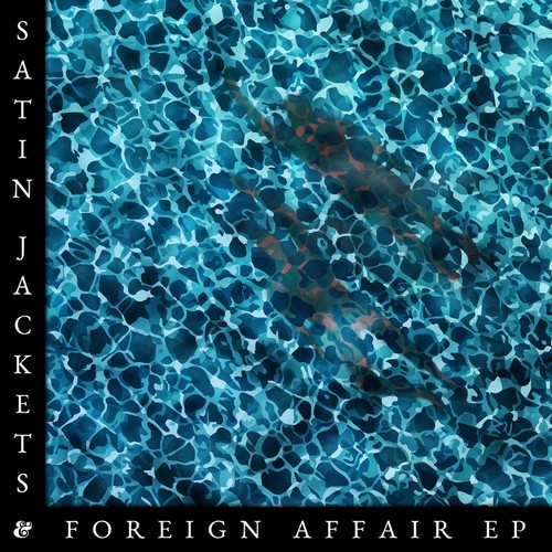 Satin Jackets Foreign Affair EP